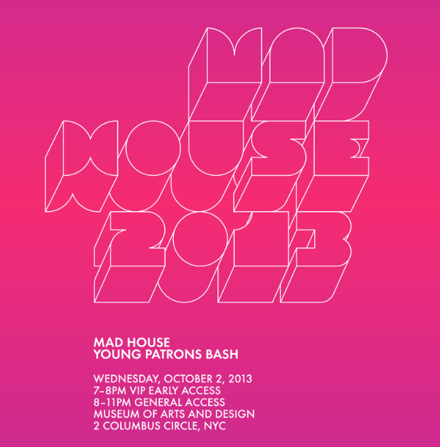 MAD HOUSE YOUNG PATRONS BASH (NYC STYLE)…is here